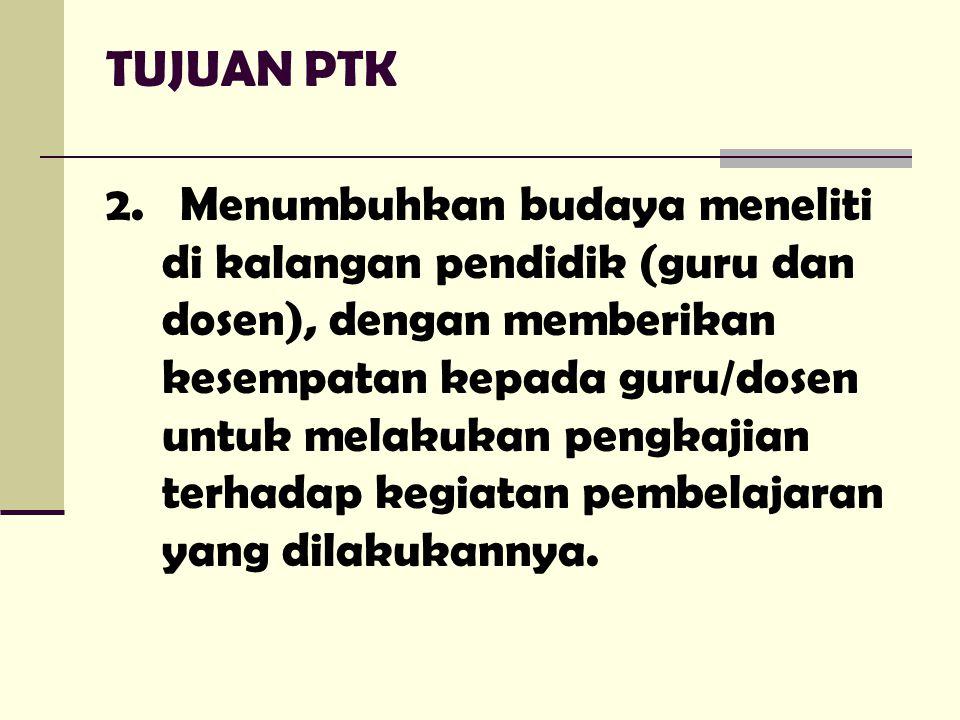 TUJUAN PTK 2.