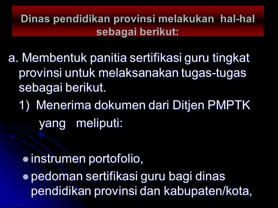 Ditjen PMPTK melakukan hal-hal sebagai berikut: Melakukan pemrosesan data (scanning) Format A1 dan mengolah data pascasertifikasi guru.