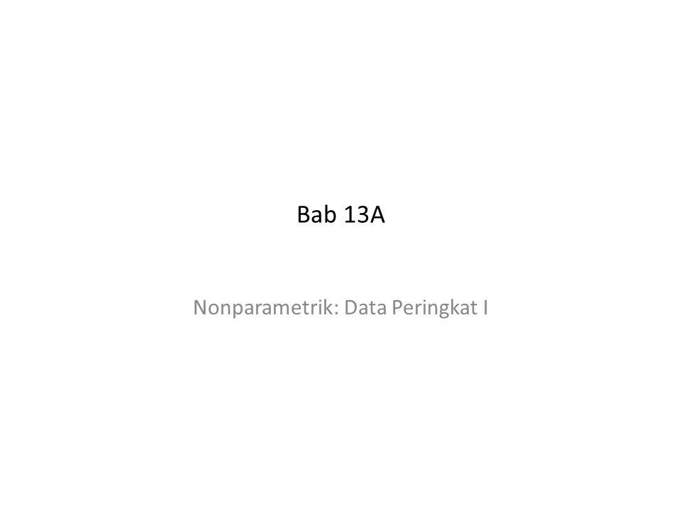 Bab 13A Nonparametrik: Data Peringkat I