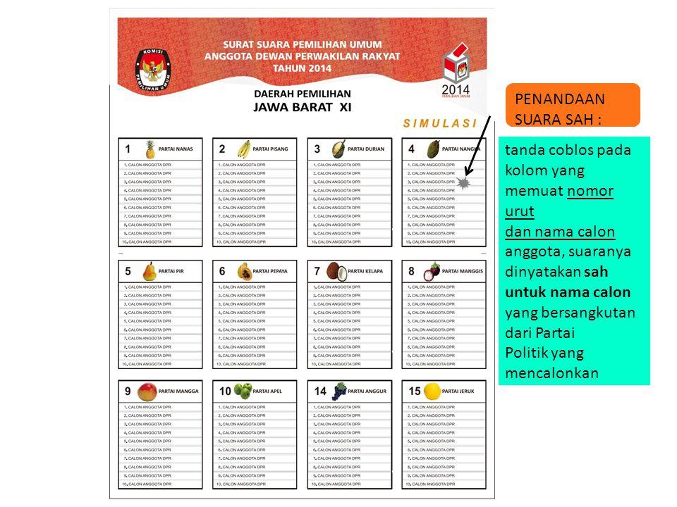 PENANDAAN SUARA SAH : tanda coblos pada kolom yang memuat nomor urut dan nama calon anggota, suaranya dinyatakan sah untuk nama calon yang bersangkuta