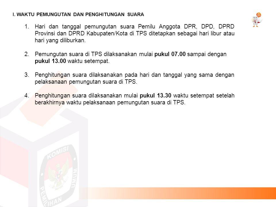 1.Hari dan tanggal pemungutan suara Pemilu Anggota DPR, DPD, DPRD Provinsi dan DPRD Kabupaten/Kota di TPS ditetapkan sebagai hari libur atau hari yang