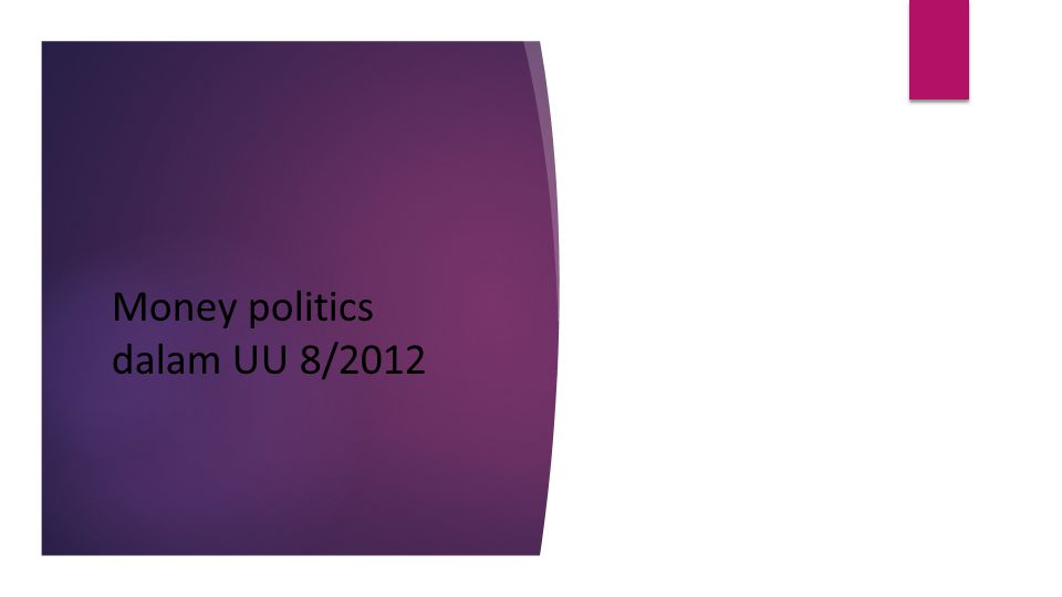 Money politics dalam UU 8/2012