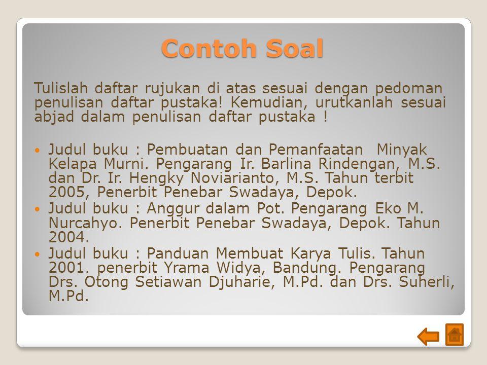 Contoh Soal Tulislah daftar rujukan di atas sesuai dengan pedoman penulisan daftar pustaka.