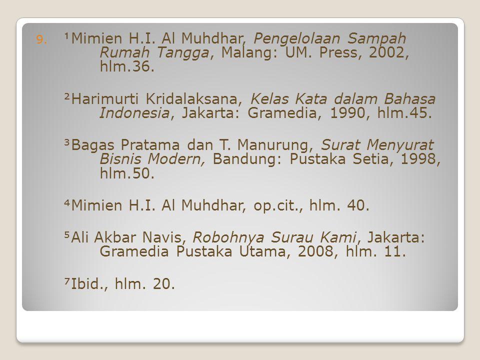 9. Mimien H.I. Al Muhdhar, Pengelolaan Sampah Rumah Tangga, Malang: UM. Press, 2002, hlm.36. Harimurti Kridalaksana, Kelas Kata dalam Bahasa Indones