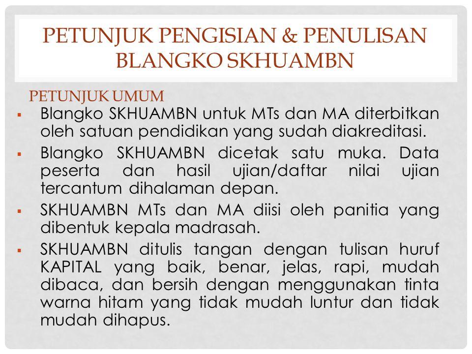  Blangko SKHUAMBN untuk MTs dan MA diterbitkan oleh satuan pendidikan yang sudah diakreditasi.