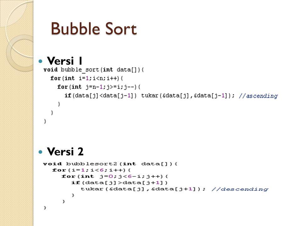 Bubble Sort Versi 1 Versi 2