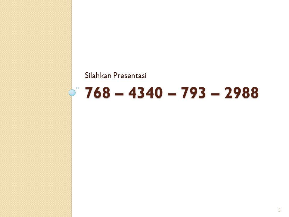 768 – 4340 – 793 – 2988 Silahkan Presentasi 5