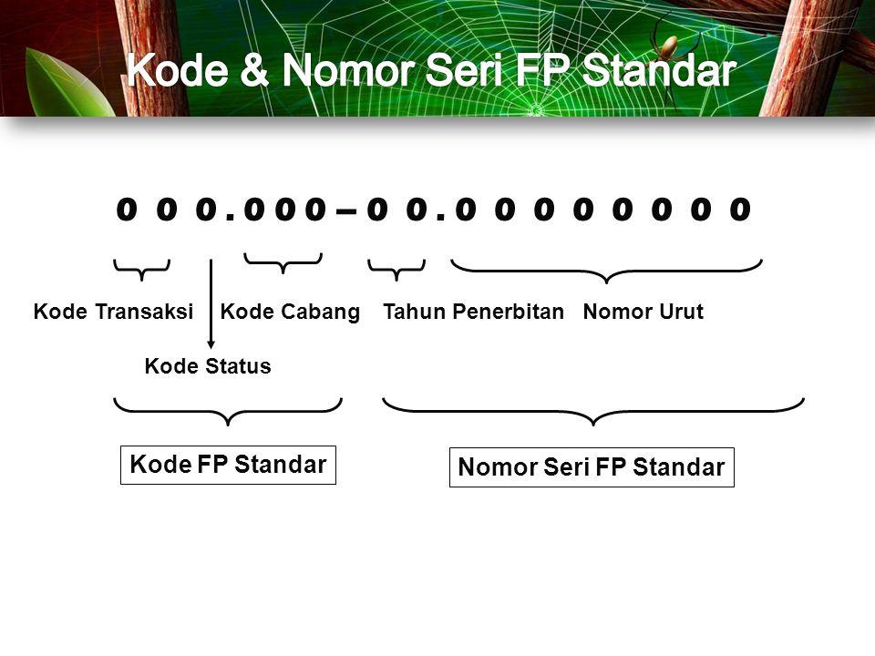 Kode Transaksi : 01-kepada Selain Pemungut PPN 02-kepada Pemungut Bendaharawan 03-kepada Pemungut PPN lainnya 04-yg mnggnkn DPP Nilai Lain kpd Selain Pemungut PPN 05-yg PM-nya diDeemed kpd Selain Pemungut PPN 06-penyerahan Lainnya kpd Selain Pemungut PPN 07-yang PPN-nya TDP kpd Selain Pemungut PPN 08-yg dibbskan dr pengenaan PPN kpd Selain Pemungut PPN 09-pnyrhn Aktiva pasal 16 D kpd Selain Pemungut PPN Kode Status : 0 – Normal 1 - Penggantian