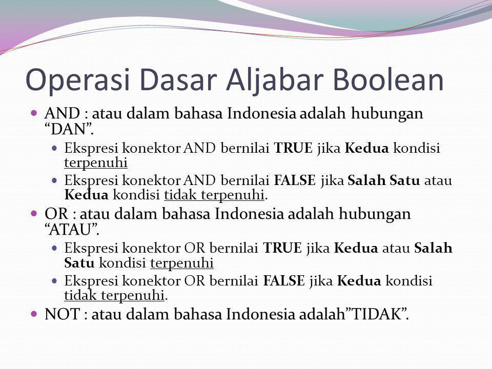 """Operasi Dasar Aljabar Boolean AND : atau dalam bahasa Indonesia adalah hubungan """"DAN"""". Ekspresi konektor AND bernilai TRUE jika Kedua kondisi terpenuh"""