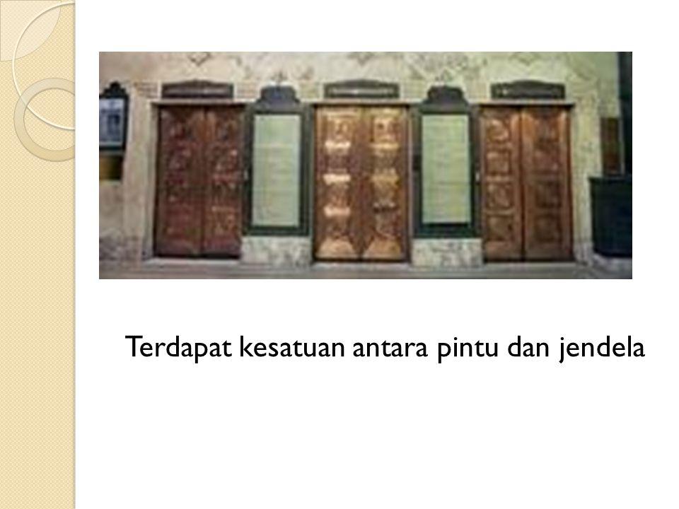 Terdapat kesatuan antara pintu dan jendela