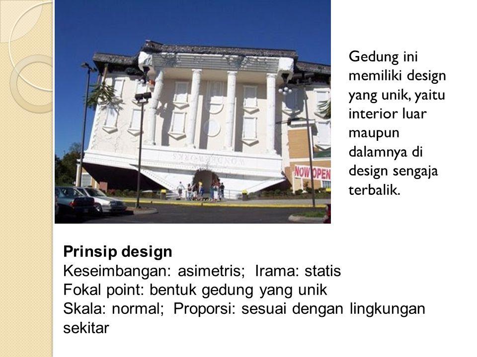 Gedung ini memiliki design yang unik, yaitu interior luar maupun dalamnya di design sengaja terbalik. Prinsip design Keseimbangan: asimetris; Irama: s
