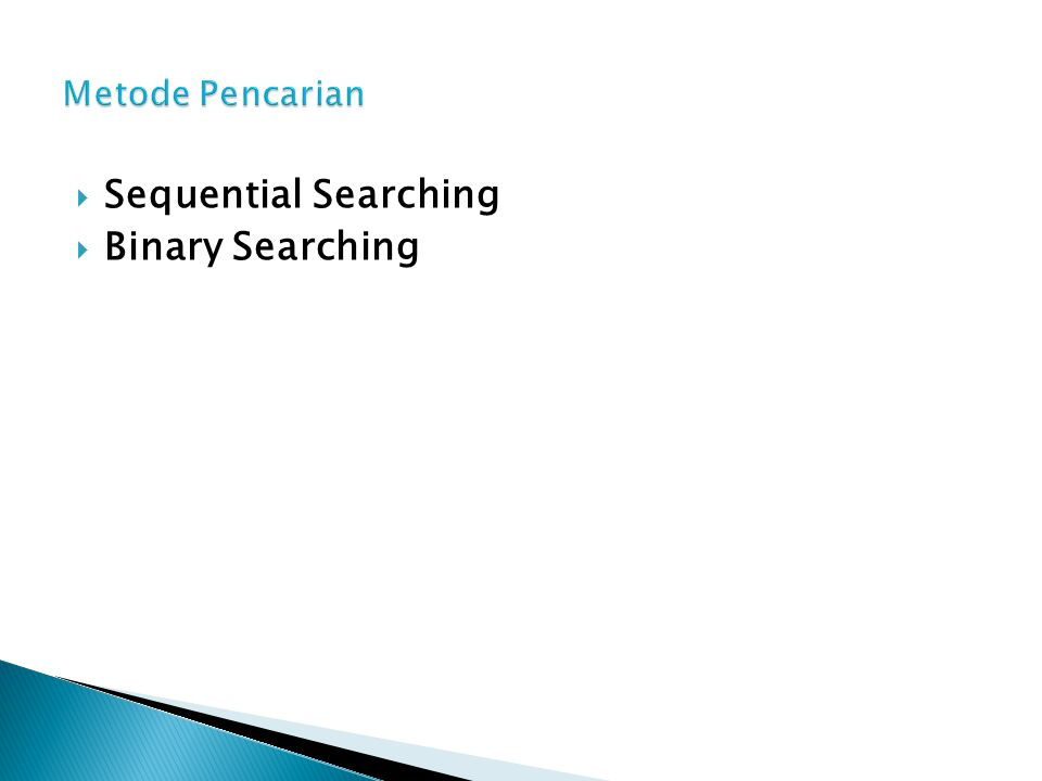  Sequential Searching  Binary Searching