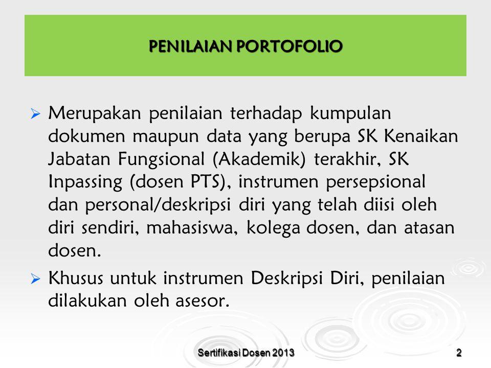 PENILAIAN PORTOFOLIO   Merupakan penilaian terhadap kumpulan dokumen maupun data yang berupa SK Kenaikan Jabatan Fungsional (Akademik) terakhir, SK