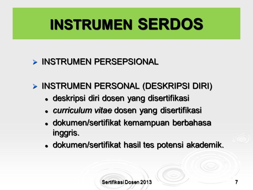 INSTRUMEN SERDOS  INSTRUMEN PERSEPSIONAL  INSTRUMEN PERSONAL (DESKRIPSI DIRI) deskripsi diri dosen yang disertifikasi deskripsi diri dosen yang dise