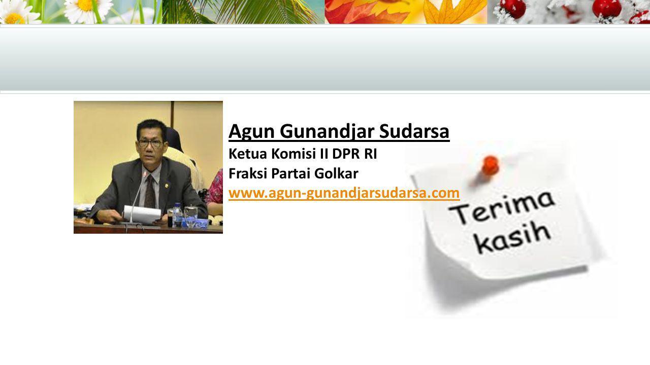 Agun Gunandjar Sudarsa Ketua Komisi II DPR RI Fraksi Partai Golkar www.agun-gunandjarsudarsa.com