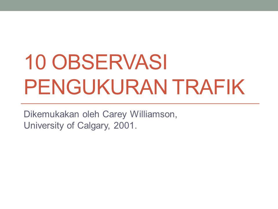 Rekayasa Trafik, Jusak STIKOM Surabaya9 Observasi 1 Internet traffic continues to change.