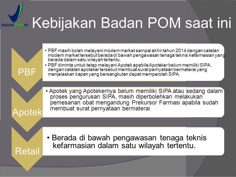 Kebijakan Badan POM saat ini PBF masih boleh melayani modern market sampai akhir tahun 2014 dengan catatan modern market tersebut berada di bawah peng