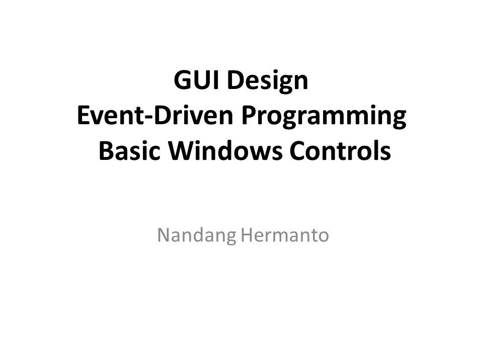 Merancang Tampilan GUI Pilih control yang diperlukan pada toolbox kemudian atur tata letaknya pada form Atur propertis sesuai kebutuhan