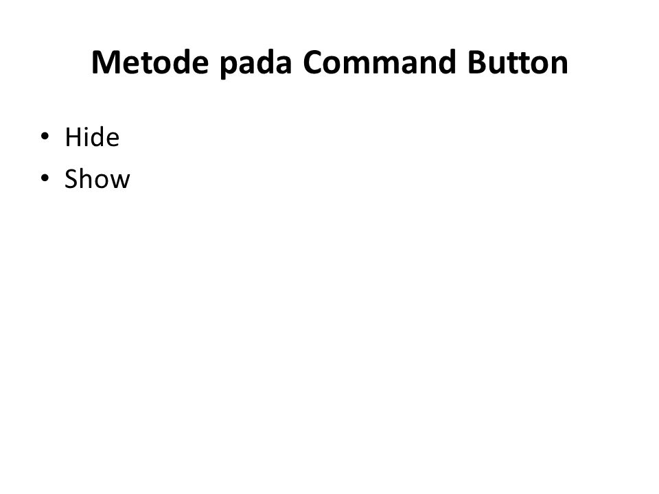 Metode pada Command Button Hide Show