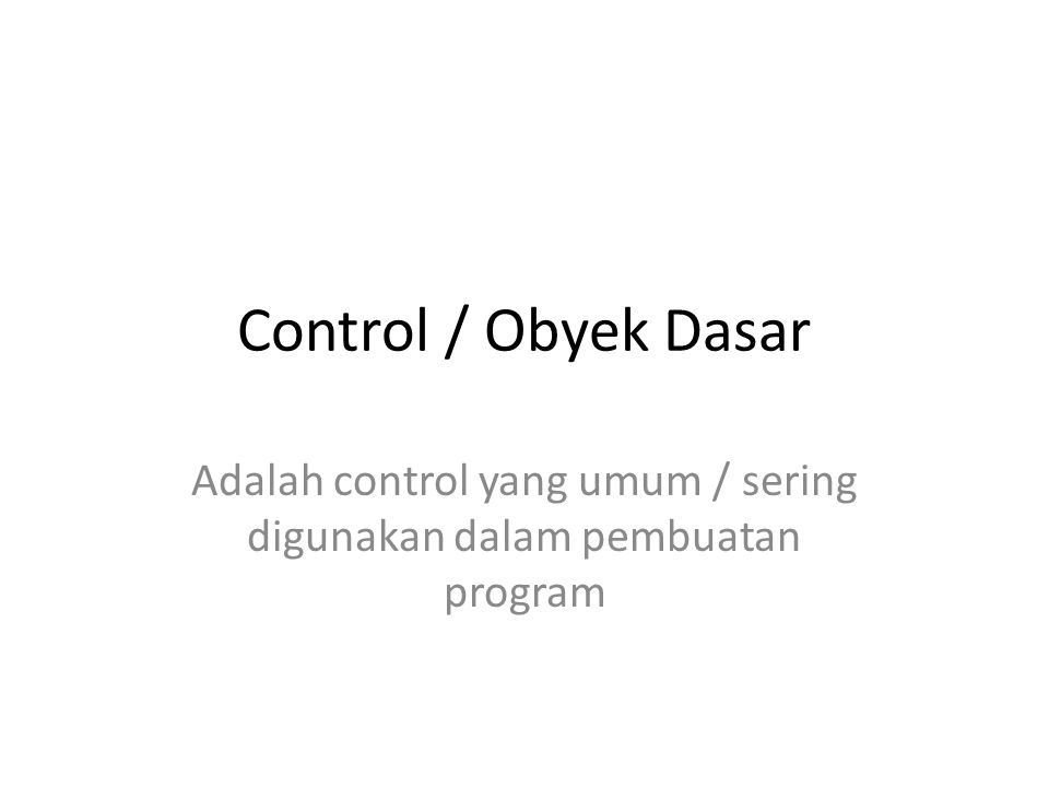 TEXTBOX Adalah control utama untuk menampilkan tulisan atau memasukan tulisan bisa berupa nama, alamat, umur, gaji,password dll Adalah text editor sederhana yang menyediakan fasilitas : menyisipkan, mencopy, menghapus, menggulung dll