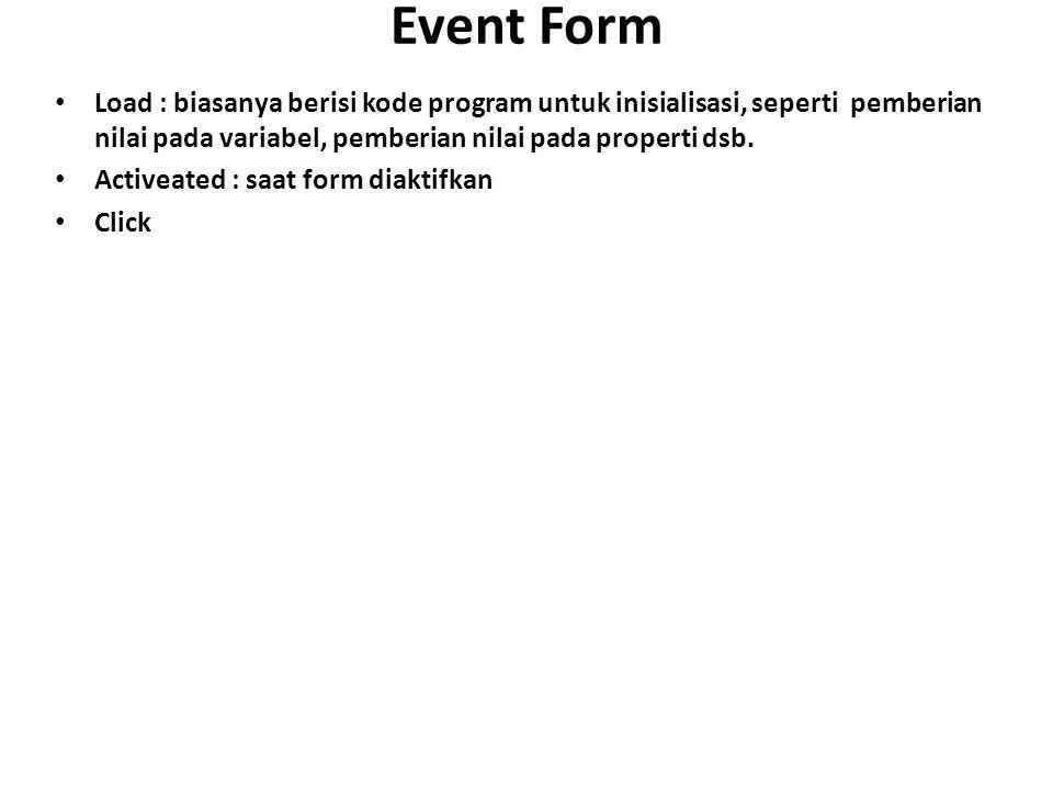Event pada Command Umumnya event yang sering digunakan adalah event click, biasanya event ini digunakan untuk menjalankan atau mengeksekusi suatu perintah tertentu.