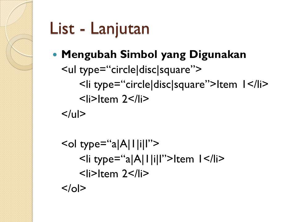 List - Lanjutan Mengubah Simbol yang Digunakan Item 1 Item 2 Item 1 Item 2