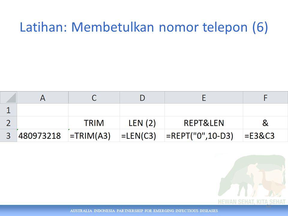 AUSTRALIA INDONESIA PARTNERSHIP FOR EMERGING INFECTIOUS DISEASES Latihan: Membetulkan nomor telepon (6) 64