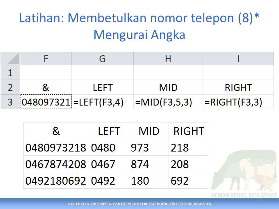 AUSTRALIA INDONESIA PARTNERSHIP FOR EMERGING INFECTIOUS DISEASES Latihan: Membetulkan nomor telepon (8)* Mengurai Angka 66