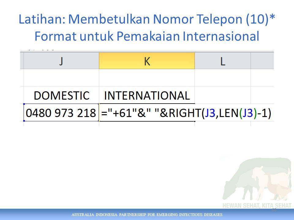AUSTRALIA INDONESIA PARTNERSHIP FOR EMERGING INFECTIOUS DISEASES Latihan: Membetulkan Nomor Telepon (10)* Format untuk Pemakaian Internasional 68