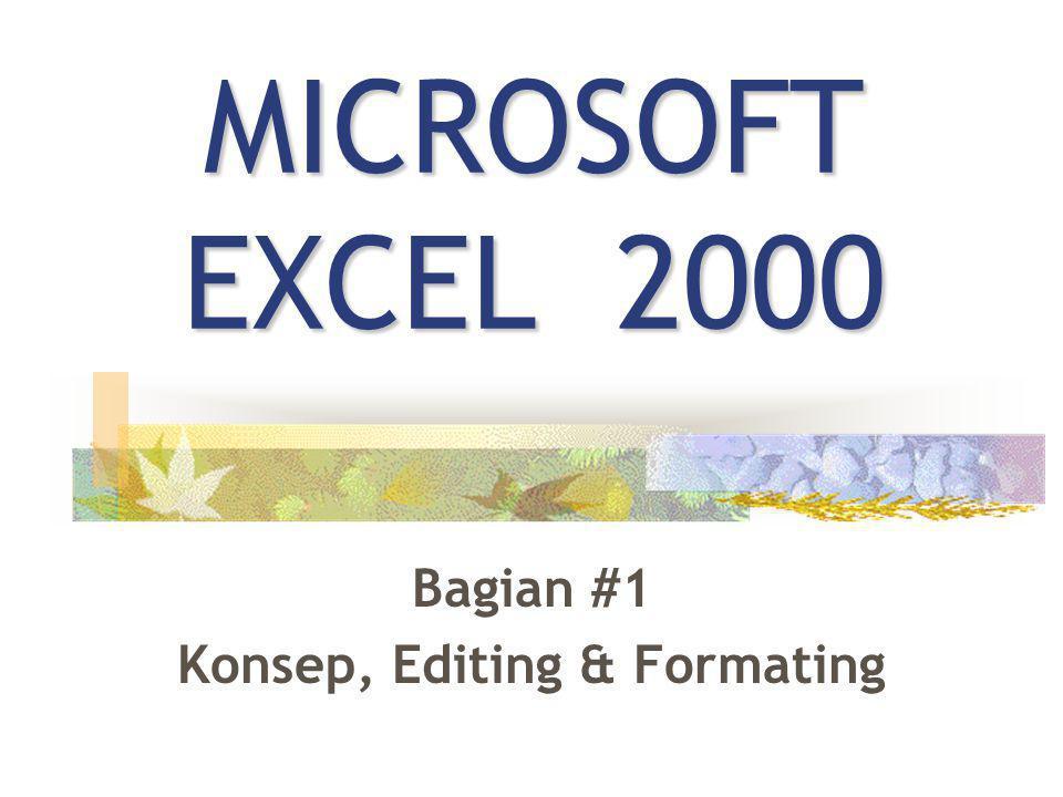 MICROSOFT EXCEL 2000 Bagian #1 Konsep, Editing & Formating