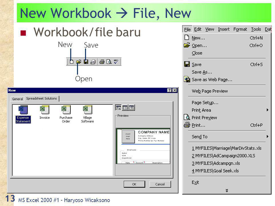 MS Excel 2000 #1 – Haryoso Wicaksono 13 New Workbook  File, New Workbook/file baru