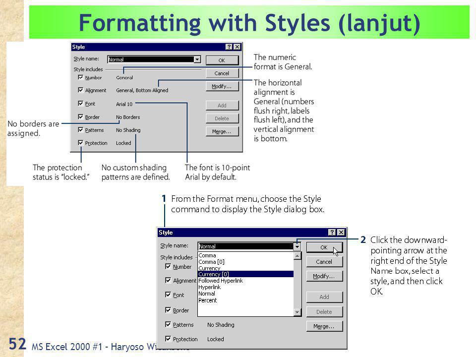 MS Excel 2000 #1 – Haryoso Wicaksono 52 Formatting with Styles (lanjut)