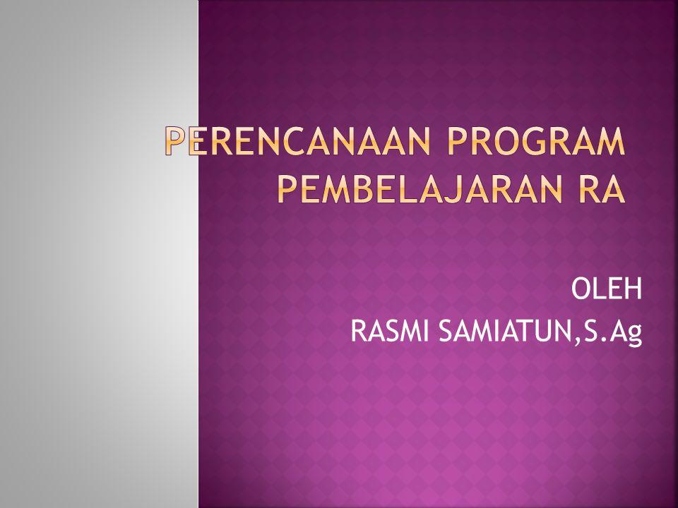 1.Perencanaan Program Tahunan (PROTA) 2. Perencanaan Program Semester ( PROMES) 3.