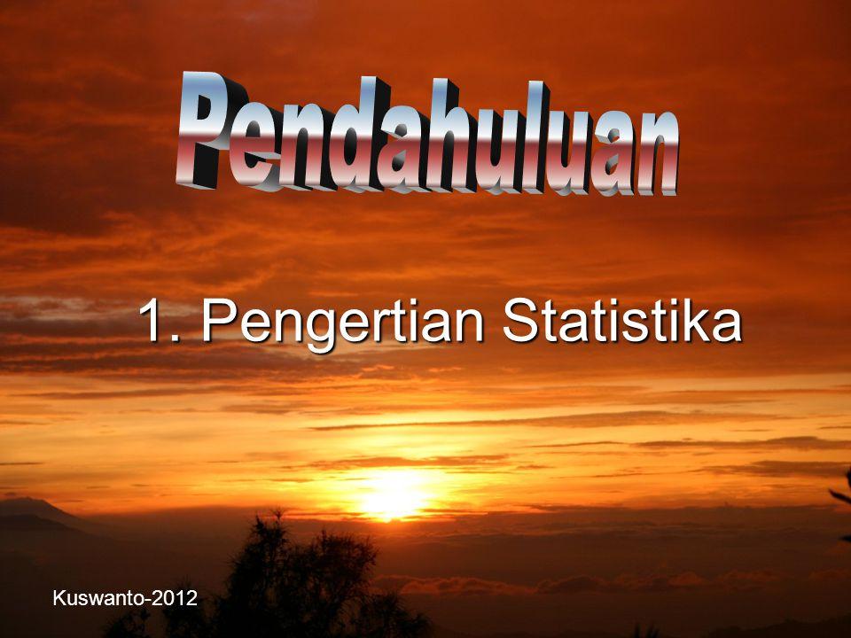 Statistika Inferensia Statistika yang mencakup semua metode yang berhubungan dengan analisis sebagian data (contoh data) sampai pada peramalan atau penarikan kesimpulan mengenai keseluruhan gugus data induknya.