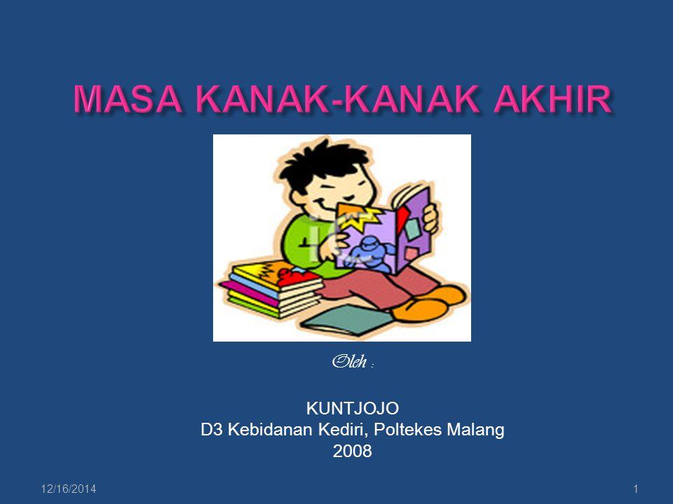 Oleh : KUNTJOJO D3 Kebidanan Kediri, Poltekes Malang 2008 12/16/20141