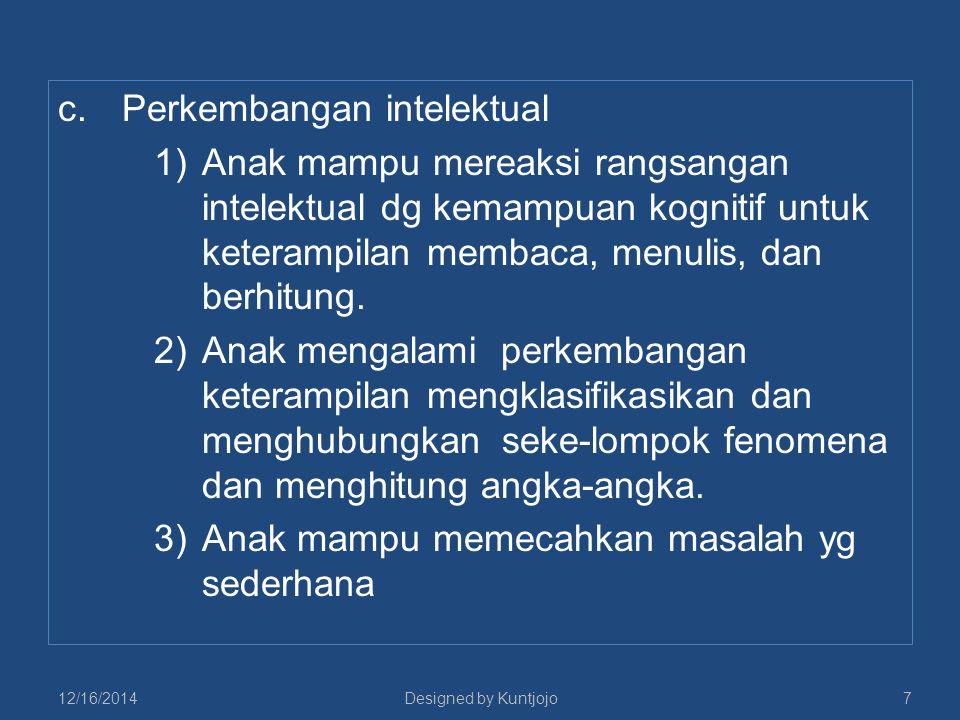1)Perkembangan kemampuan anak dipengaruhi oleh dua faktor, yaitu : (1)matangnya organ- organ tubuh untuk berbicara dan (2) proses belajar.