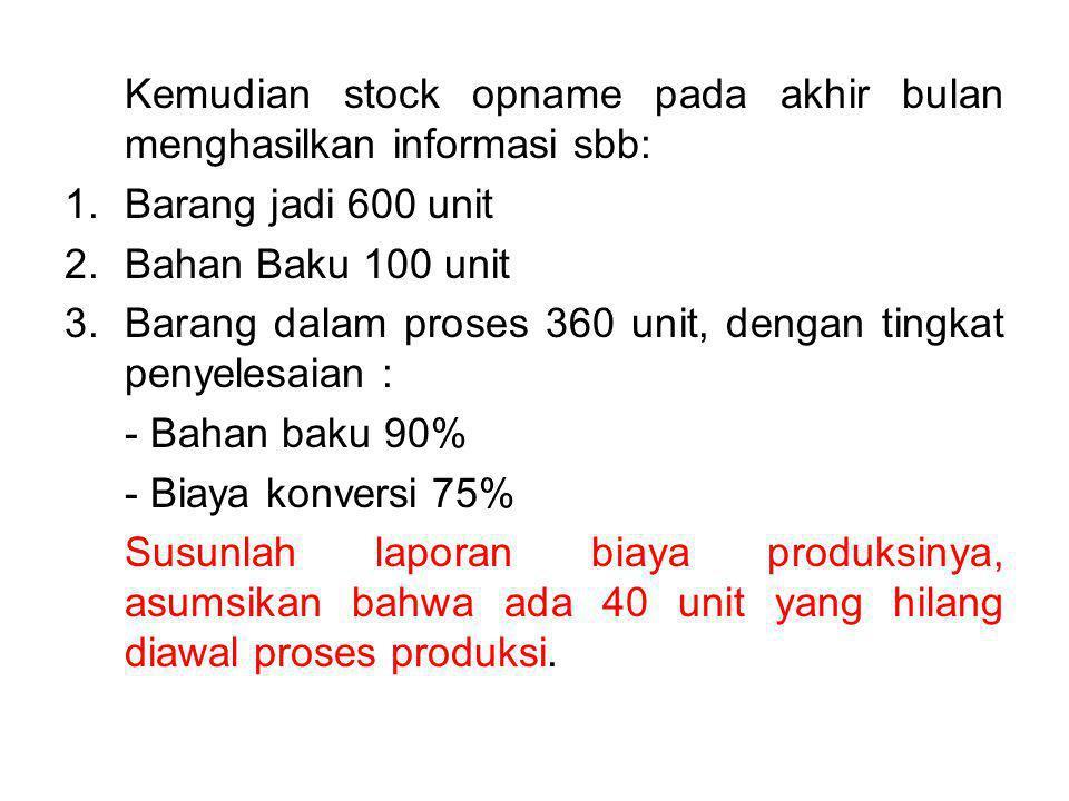 Jawab: Biaya BB: (1.000-100) x Rp.
