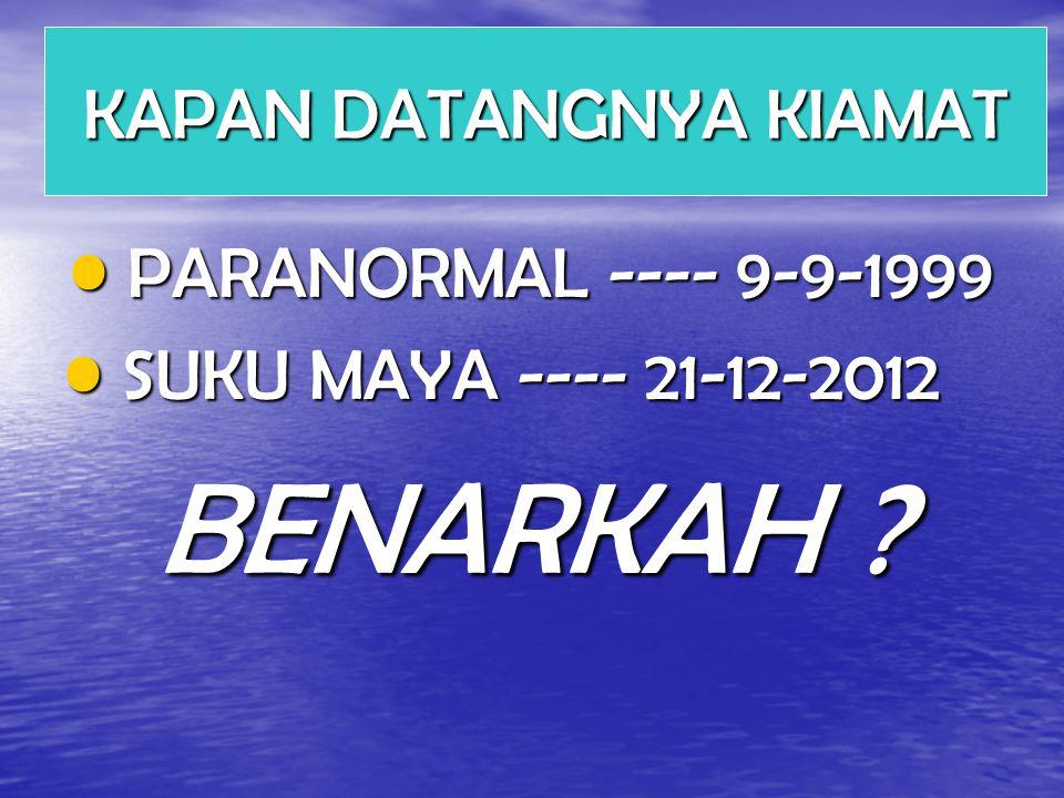 PARANORMAL ---- 9-9-1999 PARANORMAL ---- 9-9-1999 SUKU MAYA ---- 21-12-2012 SUKU MAYA ---- 21-12-2012 BENARKAH .