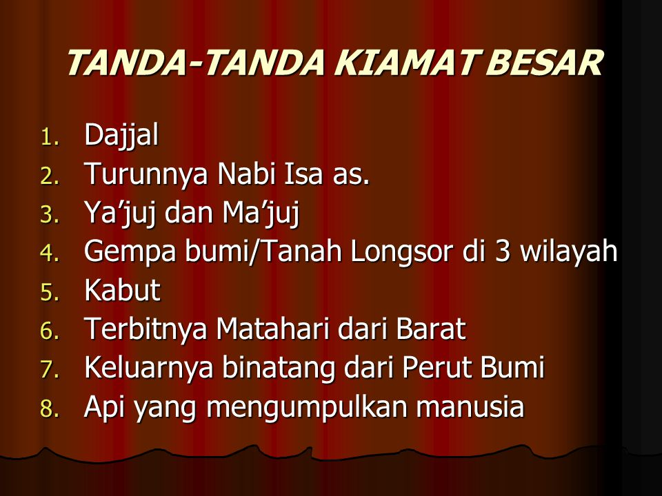 TANDA-TANDA KIAMAT BESAR 1.Dajjal 2. Turunnya Nabi Isa as.