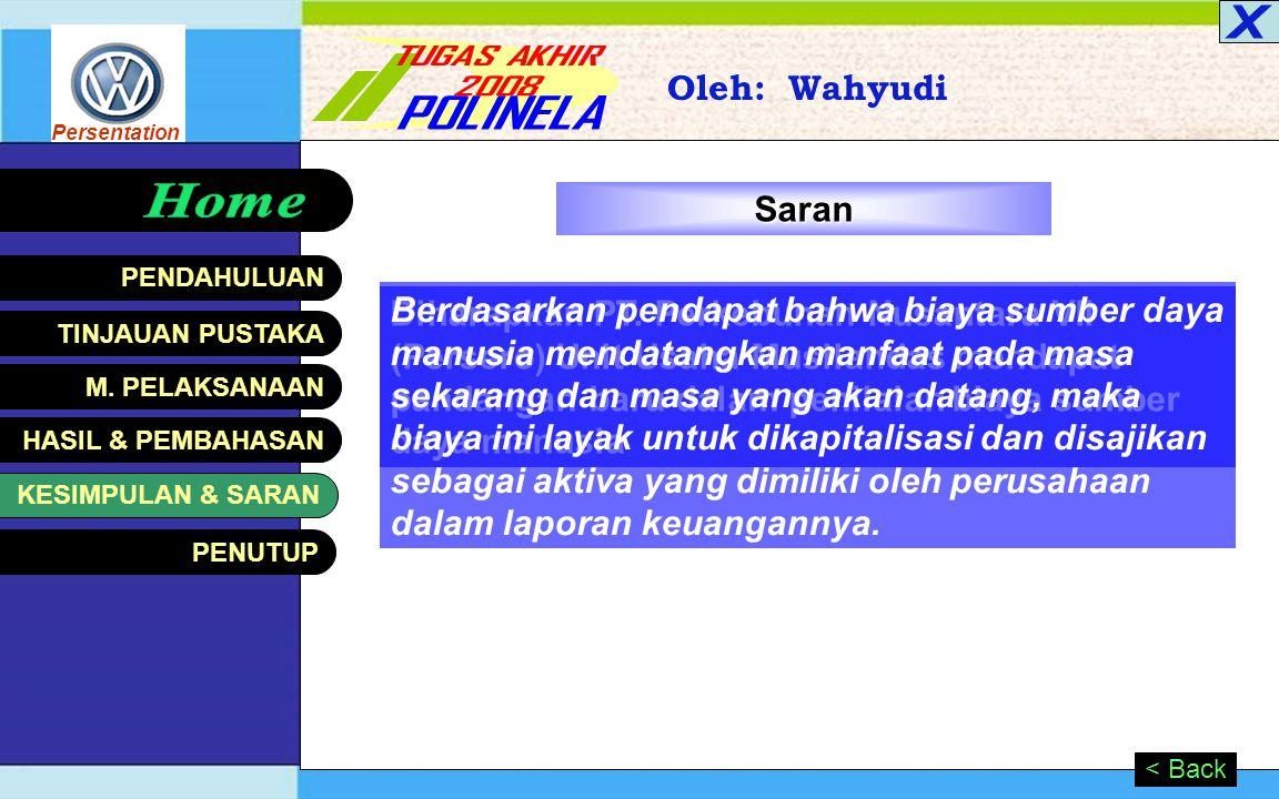 Persentation KESIMPULAN & SARAN Oleh: Wahyudi Next >Kesimpulan Keterangan Tahun 2003 (Rp.) Selisih (Rp.) Akt. Konv.Akt. SDM Laba Bersih8.992.846.7739.