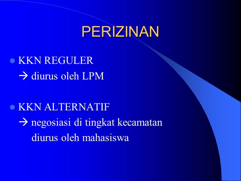 PERIZINAN KKN REGULER  diurus oleh LPM KKN ALTERNATIF  negosiasi di tingkat kecamatan diurus oleh mahasiswa
