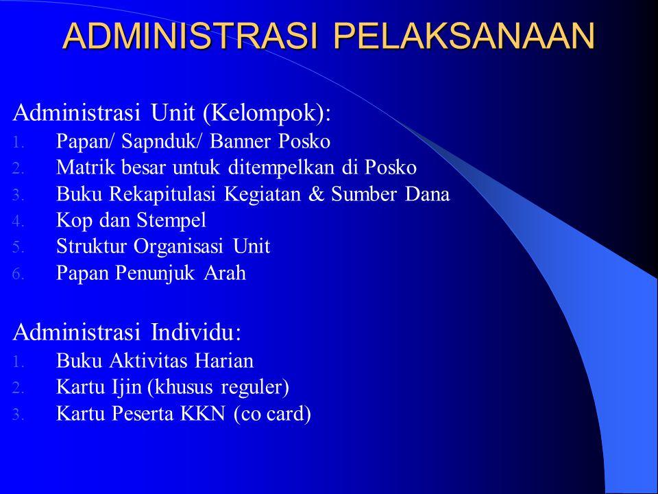 ADMINISTRASI PELAKSANAAN Administrasi Unit (Kelompok): 1.