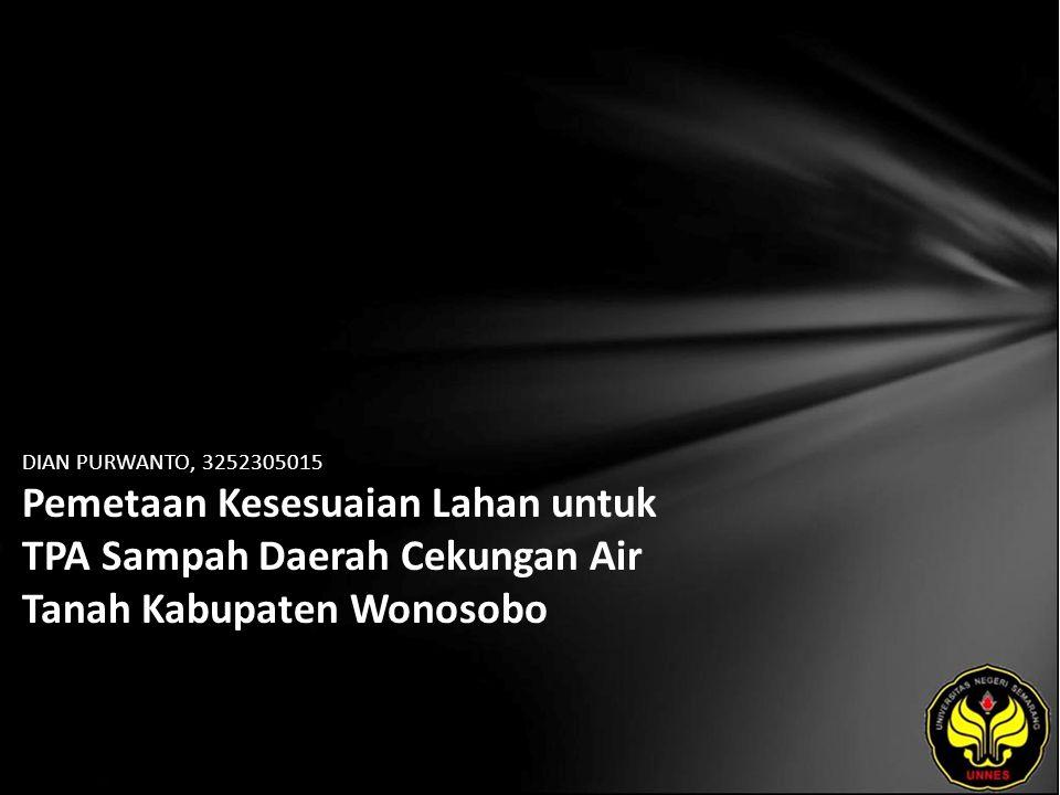 DIAN PURWANTO, 3252305015 Pemetaan Kesesuaian Lahan untuk TPA Sampah Daerah Cekungan Air Tanah Kabupaten Wonosobo