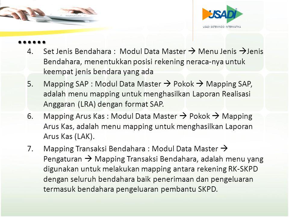 USADI SISTEMINDO INTERMATIKA...... 4.Set Jenis Bendahara : Modul Data Master  Menu Jenis  Jenis Bendahara, menentukkan posisi rekening neraca-nya un