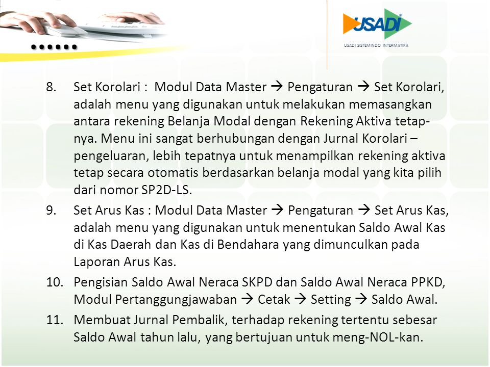 USADI SISTEMINDO INTERMATIKA...... 8.Set Korolari : Modul Data Master  Pengaturan  Set Korolari, adalah menu yang digunakan untuk melakukan memasang