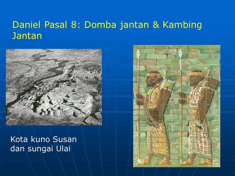 Kota kuno Susan dan sungai Ulai Daniel Pasal 8: Domba jantan & Kambing Jantan