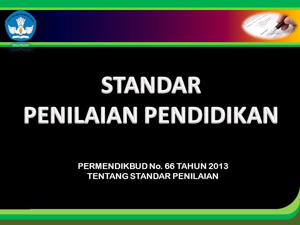 Click to edit Master title style PERMENDIKBUD No. 66 TAHUN 2013 TENTANG STANDAR PENILAIAN