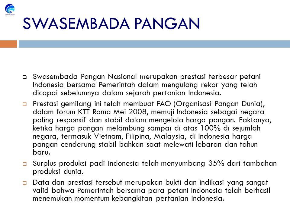  Swasembada Pangan Nasional merupakan prestasi terbesar petani Indonesia bersama Pemerintah dalam mengulang rekor yang telah dicapai sebelumnya dalam sejarah pertanian Indonesia.