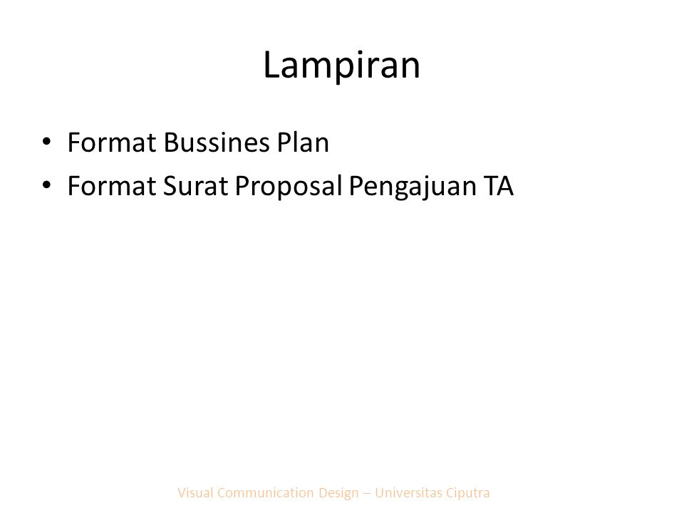 Lampiran Format Bussines Plan Format Surat Proposal Pengajuan TA Visual Communication Design – Universitas Ciputra