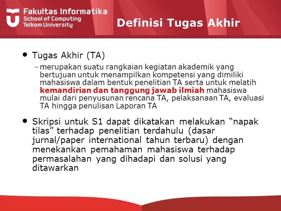 12-CRS-0106 REVISED 8 FEB 2013 Definisi Tugas Akhir Tugas Akhir (TA) – merupakan suatu rangkaian kegiatan akademik yang bertujuan untuk menampilkan ko